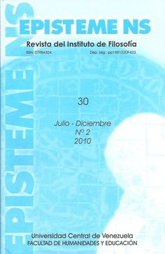 Episteme NS. 2010 - 2011 Revista del Instituto de Filosofía disponible en Saber UCV http://saber.ucv.ve/ojs/index.php/rev_ens/issue/archive