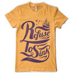 refuse to sink typography t shirttypography designcreative