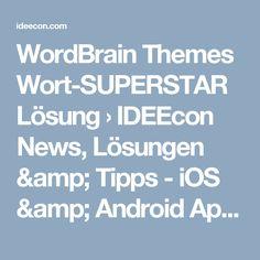 WordBrain Themes Wort-SUPERSTAR Lösung › IDEEcon News, Lösungen & Tipps - iOS & Android Apps
