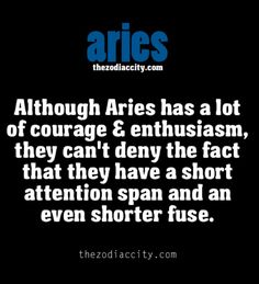 Short attention span and a short fuse, being an Aries is tough, constantly fighting with yourself and to be the best at that. Aries Taurus Cusp, Aries Zodiac Facts, Aries Love, Aries Astrology, Aries Quotes, Aries Horoscope, Pisces Lover, Aries Sign, Zodiac Memes