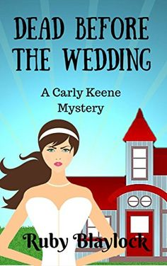 Dead Before The Wedding (Carly Keene Cozy Mysteries Book ... https://www.amazon.com/dp/B013Z0F72M/ref=cm_sw_r_pi_dp_cQmuxbG70SE1W