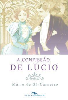 Título: A Confissão de Lúcio Autor: Mário de Sá-Carneiro Data Original de Publicação: 1914