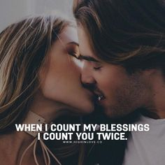 Love & Soulmate Quotes :When I count my blessings I count you twice love love quotes love images love q Soulmate Love Quotes, Couples Quotes Love, Romantic Love Quotes, Couple Quotes, Love Quotes For Him, Strong Couples, Husband Quotes, Boyfriend Quotes, Romantic Couples