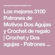 Los mejores 3100 Patrones de Motivos Dos Agujas y Crochet de regalo | Crochet y Dos agujas - Patrones de tejido