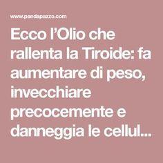 Ecco l'Olio che rallenta la Tiroide: fa aumentare di peso, invecchiare precocemente e danneggia le cellule! DA EVITARE!