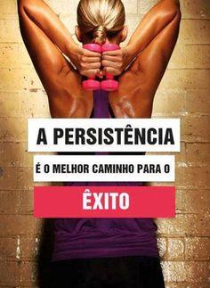 A persistência é o melhor caminho para o êxito! #foco #determinacao
