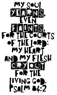 Psalm 84:2 Psalm 84, Son Of God, 1 John, I Laughed, Pray, Spirituality, Lord, Hearts, Bible