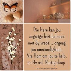 Die Here kan jou angstige hart kalmeer met Sy vrede Good Night Wishes, Good Morning Good Night, Good Night Quotes, Day Wishes, I Love You God, Evening Greetings, Afrikaanse Quotes, Goeie Nag, Angel Prayers