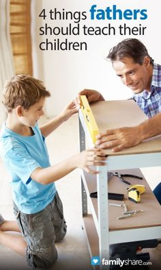 FamilyShare.com | 4 things fathers should teach their children