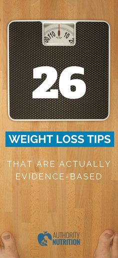 Most weight loss methods are unproven and ineffective. Here is a list of 26 weight loss tips that are actually supported by real scientific studies. Learn more here: https://authoritynutrition.com/26-evidence-based-weight-loss-tips/