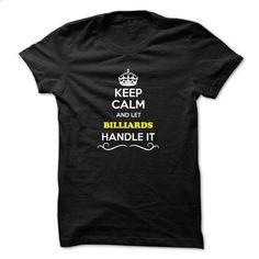 Keep Calm and Let BILLIARDS Handle it - #tumblr sweatshirt #grey sweatshirt. BUY NOW => https://www.sunfrog.com/LifeStyle/Keep-Calm-and-Let-BILLIARDS-Handle-it.html?68278