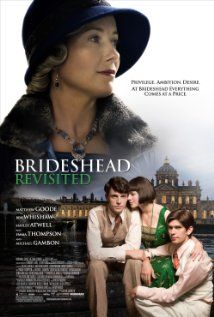 Brideshead Revisited 2008   ***** The memoirs of Captain Charles Ryder who is stationed at Brideshead Castle during WWII and remembers his involvement with the owners of the Brideshead estate: the aristocratic yet Catholic Flyte family and in particular brother and sister Sebastian and Julia.    Stars:  Matthew Goode, Hayley Atwell, Emma Thompson, Ben Whishaw and Michael Gambon  ****True forbidden love, great performances and some very memorable...
