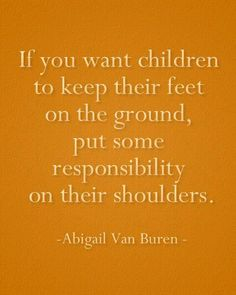 Responsibility - I want this to put up in Solomon's room
