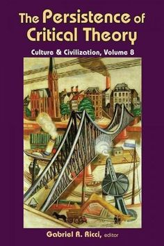 The Persistence of Critical Theory: Culture & Civilization