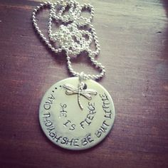 Hand Stamped Aluminum Pendant on a Silver Bead Chain with And Though She Be But Little She Is Fierce