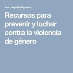 Recursos para prevenir y luchar contra la violencia de género