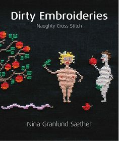 Gallery.ru / Фото #1 - Dirty Embroideries Naughty Crosstitch - natalytretyak