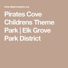 The Elk Grove Park District at Elk Grove Village, Illinois. Parks, facilities, golf, and so much more! Grove Park, Elk Grove, Birthday Party Locations, Pirates Cove, Parks, Destinations, Spring Summer, Seasons, Birthday Party Venues