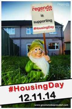 Regenda ‏@TheRegendaGroup: We're proud to be supporting @housingday. As is our very own Reg the Gnome! #RegPledge #housingday #ukhousing