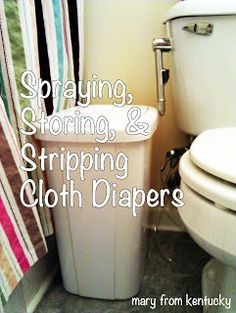 mary from kentucky: Spraying, Storing & Stripping Cloth Diapers