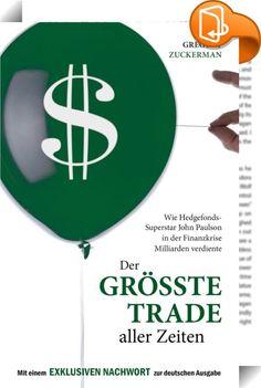 """Der größte Trade aller Zeiten    ::  Das Jahr 2007 ist das Jahr, in dem die Immobilienblase in den USA platzte. Das Jahr, in dem die Welt den Begriff """"Subprime"""" kennenlernte und die Weltwirtschaft in die schlimmste Krise der jüngeren Geschichte schlitterte. Andererseits ist 2007 auch das Jahr, in dem ein Hedgefonds-Manager gegen den Markt den vermutlich größten Trade aller Zeiten erfolgreich abschloss: John Paulson wettete auf ein Platzen der Blase und verdiente damit rund 15 Milliarde..."""