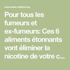 Pour tous les fumeurs et ex-fumeurs: Ces 6 aliments étonnants vont éliminer la nicotine de votre corps. - Santé Nutrition Nutrition, Massage, Math Equations, Health, Flowers, Stuff Stuff, Smokers, Natural Medicine, Herbalism