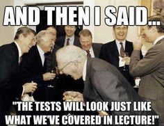 Funny stuff!! No wonder test are ways so much harder!