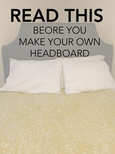 READ THIS before you think about making your own headboard. My DIY Headboard didn't go as well as planned - learn from my mistakes first!