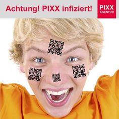 Achtung! PIXX infiziert!  https://youtu.be/8XrcDGQj8iI  www.pixx-agentur.de