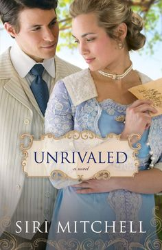Siri Mitchell - Unrivaled / #awordfromJoJo #ChristianFiction #SiriMitchell