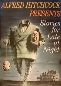 Alfred Hitchcock Presents: Stories for Late at Night (Alfred Hitchcock Presents) by Alfred Hitchcock (Editor)