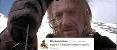 "Turns Out @Horse_eBooks Quotes Mash Up Perfectly With ""Lord Of The Rings"""