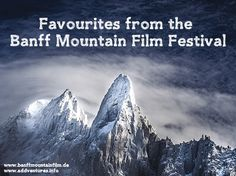 Top picks from the Banff Mountain Film Festival | www.addventures.info | www.banffmountainfilm.de | #mountains #adventure