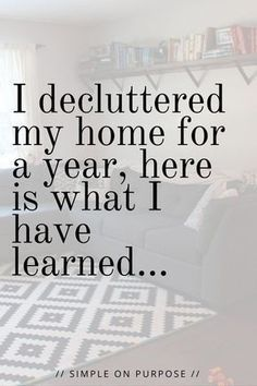 From the deep thoughts, to the practical lessons of what a mom of three learns in decluttering her home for a year. #declutter #triedit