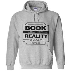 A Book A Day Keeps Reality Away Hoodie gift sweater custom clothing