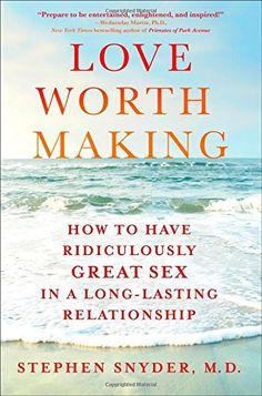 Love Worth Making: How to Have Ridiculously Great Sex in a Long-Lasting Relationship - The next Mating in Captivity, this is a paradigm-shifting guide to sex and intimacy in committed, long-term relationships, from one of the nation's top sex therapists.These are astonishing times for sex. With a click of the mouse you can find new sex positions online, buy the latest vibrator, and...