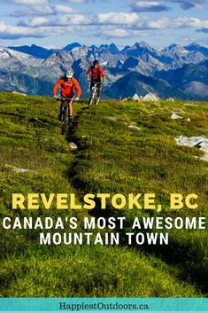 15 Things to do in Revelstoke British Columbia Canada. Mountain biking hiking paragliding restaurants craft breweries and more. Spend a weekend or more in this awesome mountain town. babies flight hotel restaurant destinations ideas tips Alberta Canada, Quebec, Canadian Travel, Canadian Rockies, Canadian Food, Vancouver, Toronto, Travel Guides, Travel Tips