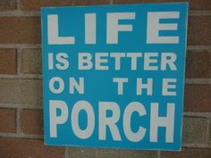 """Porch Sign /LIFE Is BETTER On The Porch Sign /Turquoise/Home Decor Primitive Wood Sign/Shelf Sitter/DAWNSPAINTING/12"""" x 12"""""""
