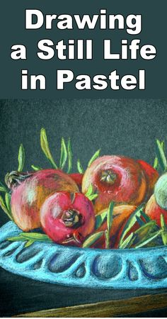 Learn how to draw a still life in this free pastel online art class