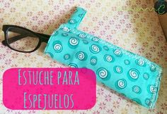 Turtles-&-Coquies: Estuche Para Espejuelos So Little Time, Sunglasses Case, Sew, Blog, Fabric Sewing, Costura, Dressmaking, Stitch