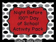 A - B - Seymour: Night Before the 100th Day of School Activity Pack and FREEBIE