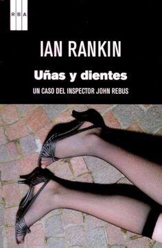 Uñas y dientes / Ian Rankin