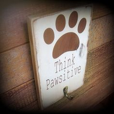 Dog Leash Holder/Think Pawsitive/Rustic, Primitive, Hand Painted, Handmade Wood Sign/Home Decor from SawdustAndSunshowers on Etsy. Dog Crafts, Animal Crafts, Diy And Crafts, Wc Sign, Dog Leash Holder, Led Dog Collar, Wood Signs Home Decor, Animal Decor, Animal Signs
