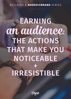 Earning An Audience: How To Be Irresistible + Grow Your Brand Online   Olyvia.co   Bloglovin'