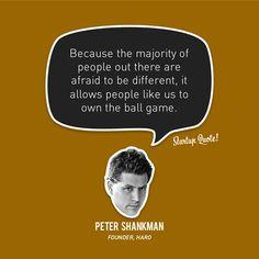 """""""O medo das pessoas lá fora de ser diferente permite que pessoas como nós ganhem o jogo."""""""