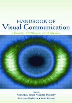 Handbook of Visual Communication: Theory, Methods, and Media (Routledge Communication Series) by Kenneth L. Smith, http://www.amazon.com/dp/0805841792/ref=cm_sw_r_pi_dp_wu8drb1HVAD0C