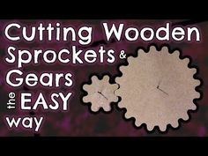 Cutting Wooden Gears & Sprockets the EASY way - by VegOilGuy - YouTube