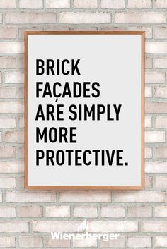 Brick façades are simply more protetive. Brick Facade, Life, Inspiration, Biblical Inspiration, Inhalation