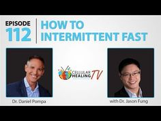 112: How to Intermittent Fast with Dr. Jason Fung - Cellular Healing TV Episode 112