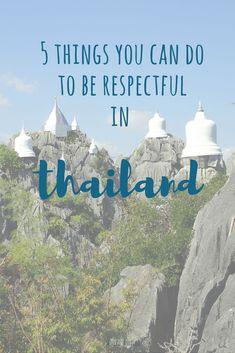 5 Ways To Be Respectful In Thailand #thailand #traveltips #thailandtemples